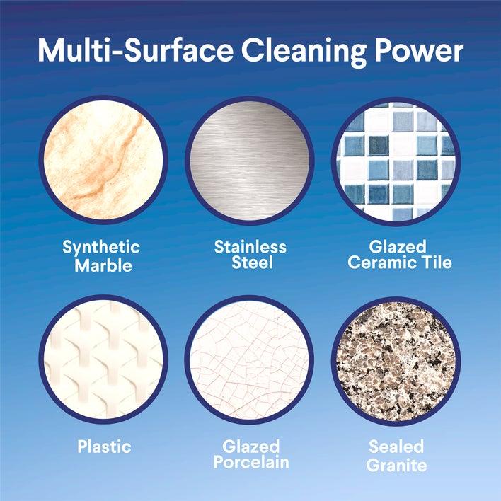 multisurface cleaning power: marble, stainless steel, glazed ceramic tile, plastic, glazed porcelain, sealed granite